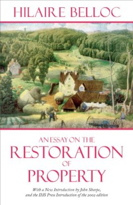 An Essay on the Restoration of Property - Hilaire Belloc